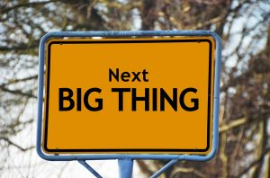 The next big thing will be a commonly used word for the most of the changes in the years to come