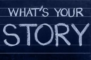 What's your story? You have to ask this question.