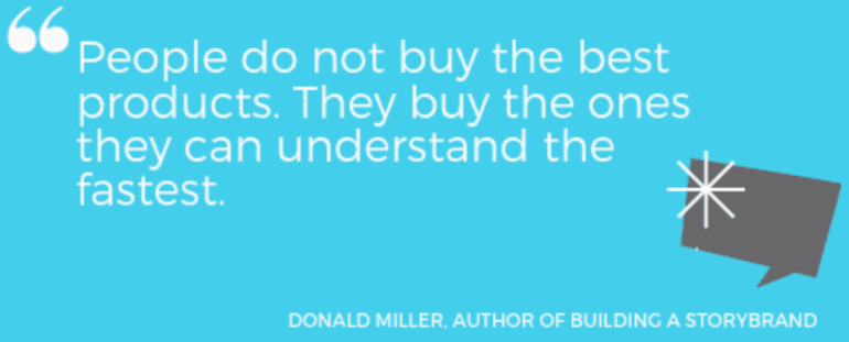 Quote from Donald Miller - author of Building a StoryBrand.