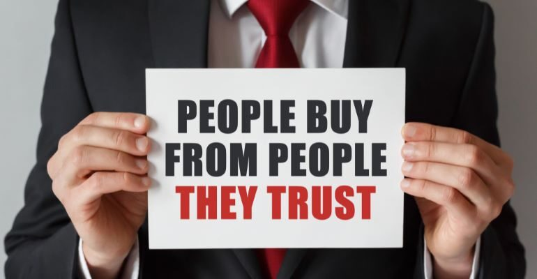 """""""People buy from people they trust"""""""